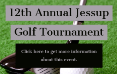 12th Annual Jessup Golf Tournament - click here to get more information abou this event.