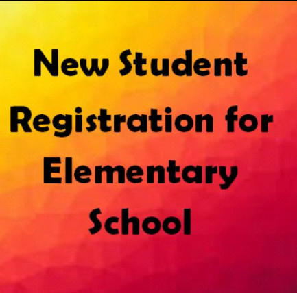 Text for New student Registration for Elementary School