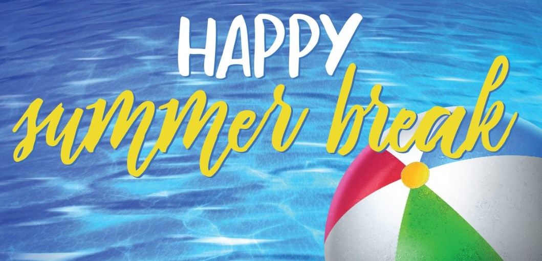 Image of a swimming pool and beach ball with text Happy Summer Break