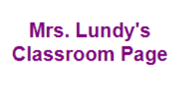 Mrs. Lundy's Classroom Page