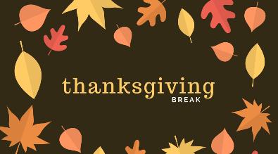 Clipart of leaves reads Thanksgiving Break