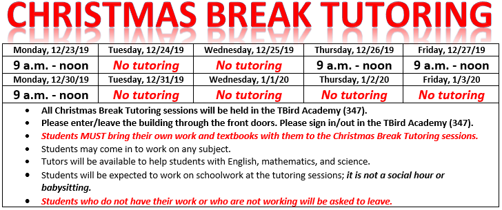 Christmas Break Tutoring: 12/23, 12/26, 12/27, 12/30 - 9 a.m. to Noon.