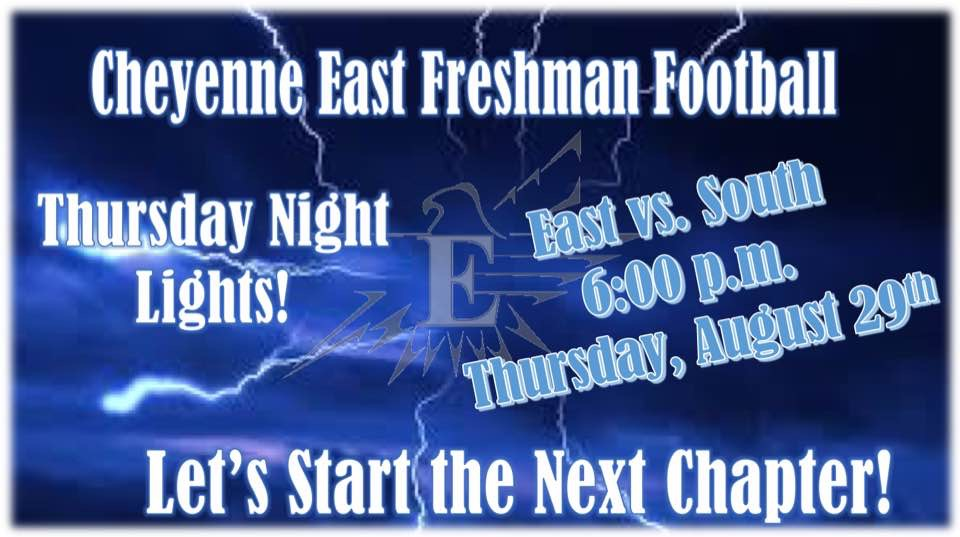 Thursday Night Lights: Freshman Football  East vs. South @ 6 p.m., Aug. 29 at Okie Blanchard Stadium.  Let's start the next chapter!