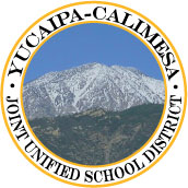 WELCOME TO YUCAIPA-CALIMESA JOINT UNIFIED SCHOOL DISTRICT