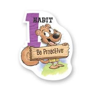Leader In Me...Habit 1: Be Proactive