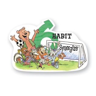 Leader In Me... Habit 6: Synergize